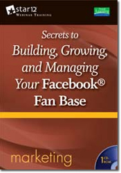 Secrets to Building, Growning, and Managing Your Facebook Fan Base